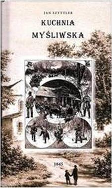 Kuchnia myśliwska reprint (J.Szyttler)
