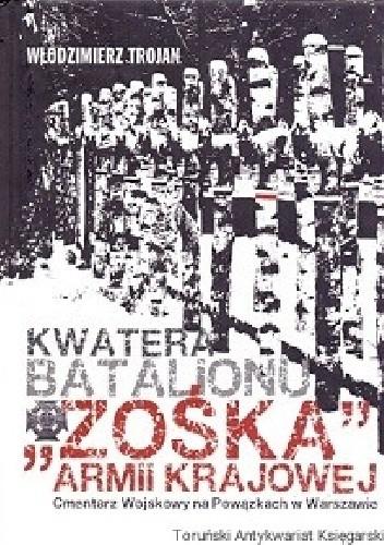 """Kwatera Batalionu """"Zośka"""" AK Cmentarz Wojskowy na Powązkach (W.Trojan)"""