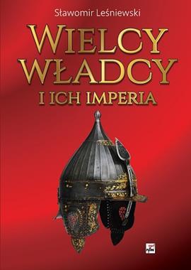 Wielcy władcy i ich imperia (S.Leśniewski)