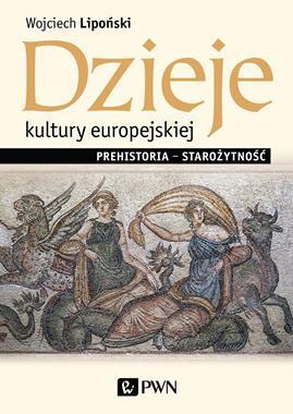 Dzieje kultury europejskiej Prehistoria - starożytność (W.Lipoński)