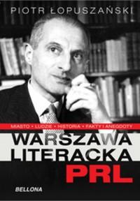 Warszawa literacka w PRL (P.Łopuszański)