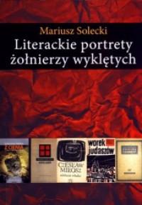 Literackie portrety żołnierzy wyklętych (M.Solecki)