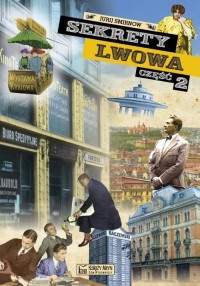 Sekrety Lwowa część 2 (J.Smirnow)