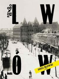 Lwów w starej fotografii Foto Retro (J.Majewski J.Łoziński)