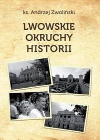 Lwowskie okruchy historii (A.Zwoliński)