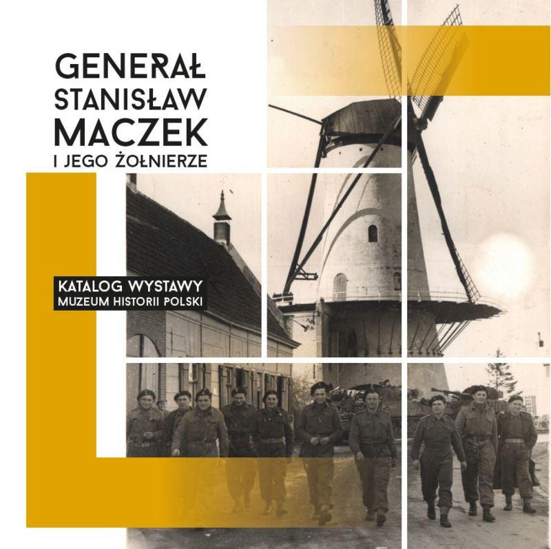 Generał Stanisław Maczek i jego żołnierze Katalog (opr.W.Kalwat M.Kopczyński)
