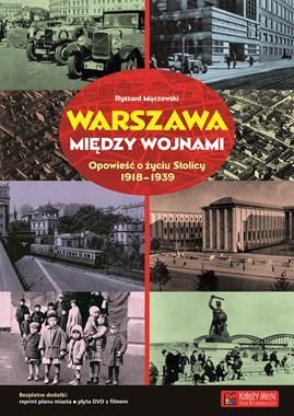 Warszawa między wojnami Opowieść o życiu stolicy 1918-1939 (R.Mączewski)