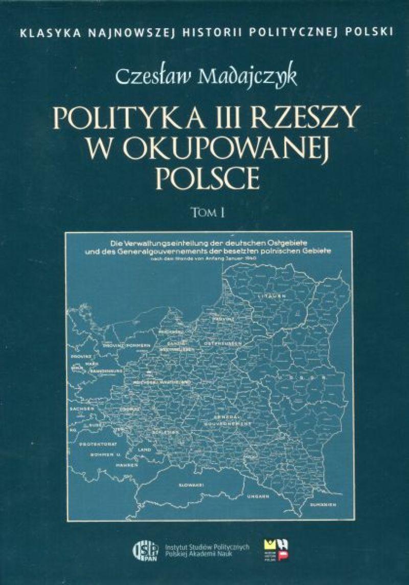 Polityka III Rzeszy w okupowanej Polsce T.1/2 (C.Madajczyk)