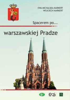 Spacerem po... warszawskiej Pradze (E.Michalska-Markert W.Markert)