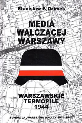 Media walczącej Warszawy Warszawskie Termopile (St.F.Ozimek)