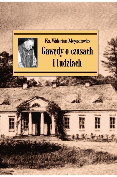 Gawędy o czasach i ludziach (ks. W.Meysztowicz)
