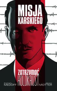 Misja Karskiego Zatrzymać Holokaust komiks (R.Medoff D.Motter)