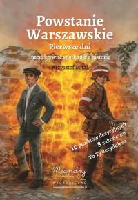 Powstanie Warszawskie Pierwsze dni Interaktywne spotkanie z historią (K.Mital)