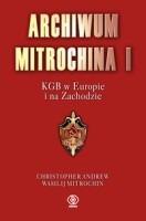 Archiwum Mitrochina I KGB w Europie i na Zachodzie (C.Andrew W.Mitrochin)