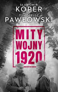 Mity wojny 1920 (S.Koper T.Pawłowski)