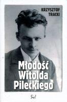 Młodość Witolda Pileckiego (K.Tracki)