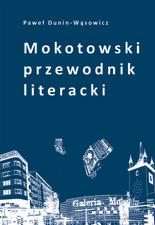 Mokotowski przewodnik literacki (P.Dunin-Wąsowicz)