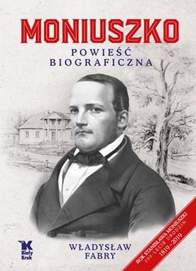 Moniuszko Powieść biograficzna (Wł.Fabry)