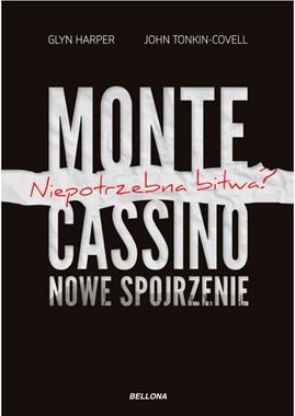 Monte Cassino Nowe spojrzenie (G.Harper J.Tonkin-Covell)