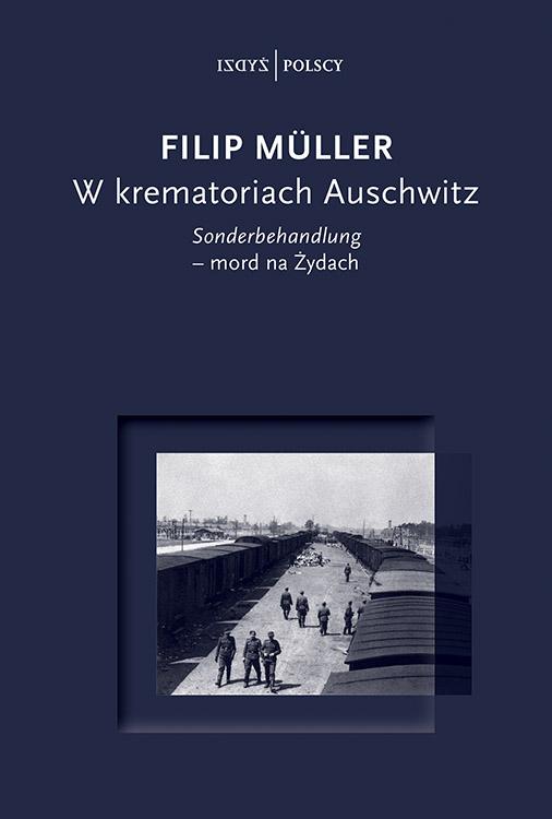 W krematoriach Auschwitz (F.Muller)