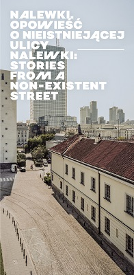 Nalewki. Opowieść o nieistniejącej ulicy/ Nalewki. Stories from a non-existent Street (red. A.Kajczyk)