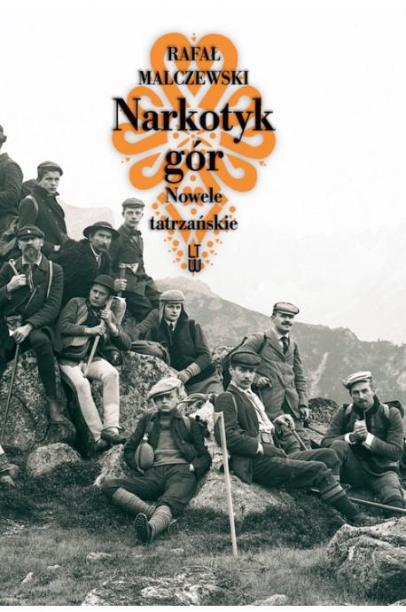 Narkotyk gór Nowele tatrzańskie (R.Malczewski)