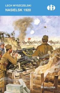 Nasielsk 1920 Historyczne Bitwy (L.Wyszczelski)