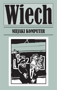 Niejaki komputer (S.Wiechecki Wiech)