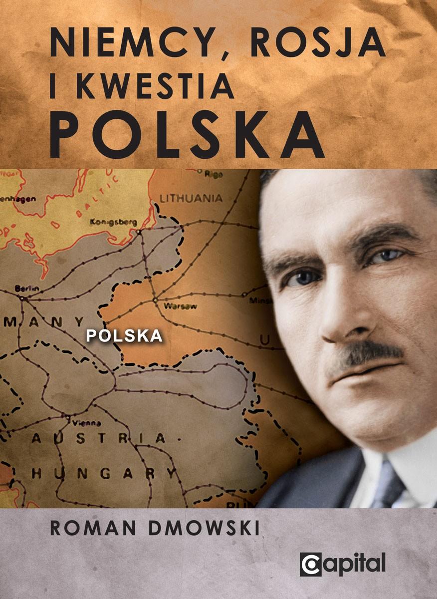 Niemcy, Rosja i kwestia Polska (R.Dmowski)