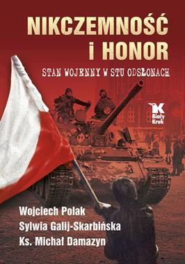 Nikczemność i honor Stan wojenny w stu odsłonach (opr.zbiorowe)