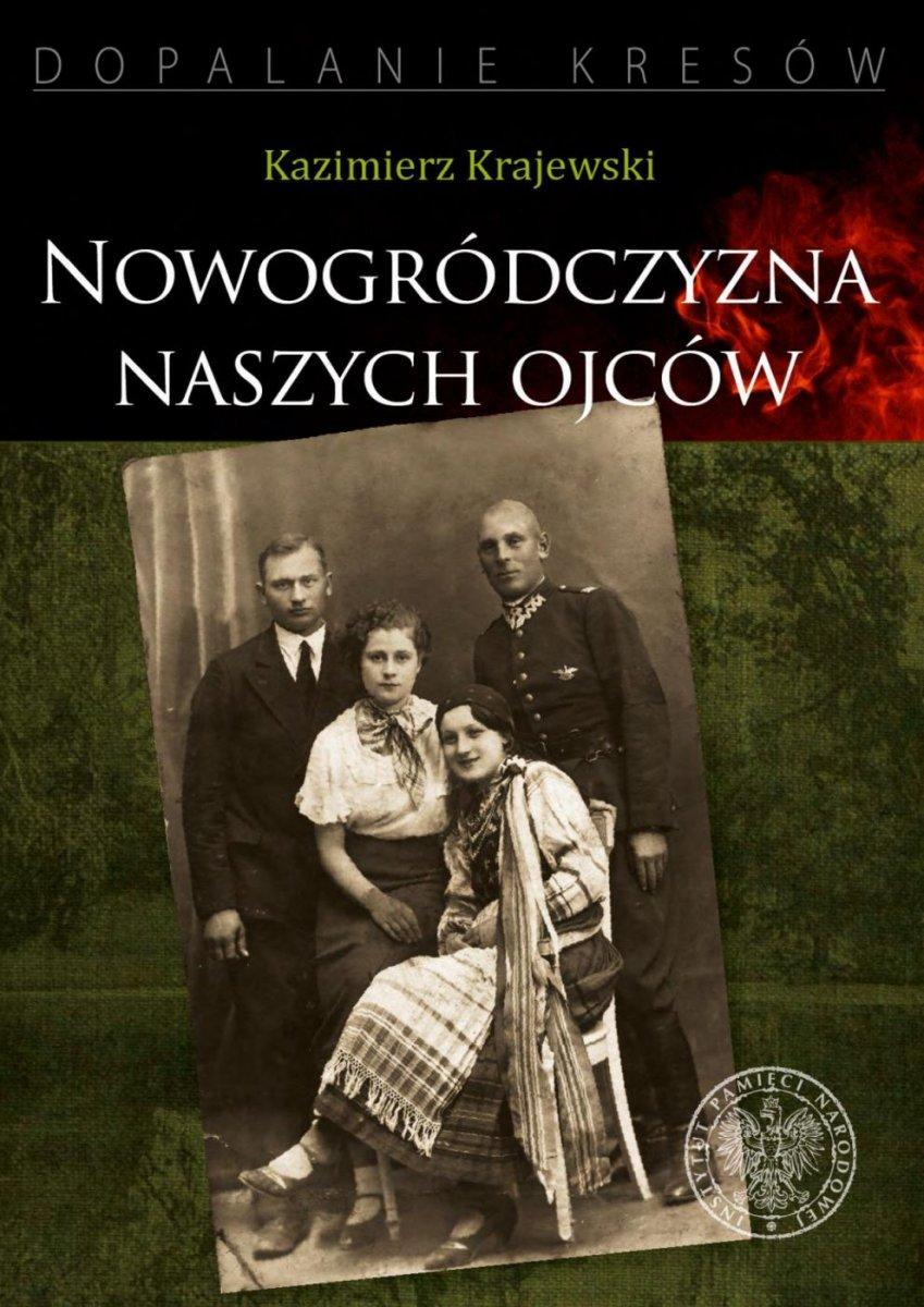 Nowogródczyzna naszych ojców Województwo nowogródzkie II RP (K.Krajewski)
