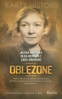 Oblężone Piekło 900 dni blokady Leningradu (J.Koczyna O.Bergholc L.Ginzburg)
