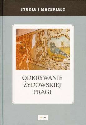 Odkrywanie żydowskiej Pragi Studia i materiały (red. Z.Borzymińska)