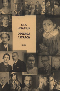 Odwaga i strach Lwów - okupacja sowiecka i niemiecka (O.Hnatiuk)
