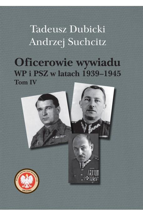 Oficerowie wywiadu WP i PSZ T.4 w latach 1939-1945 (T.Dubicki A.Suchcitz)