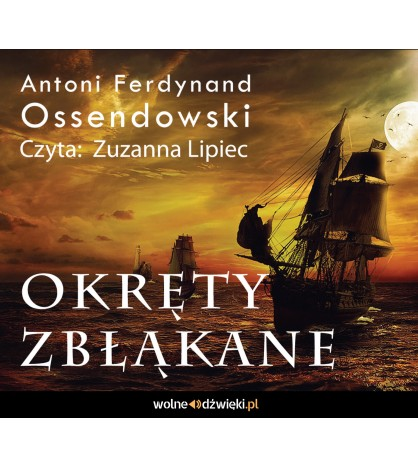 Okręty zbłąkane CD mp3 (A.F.Ossendowski)