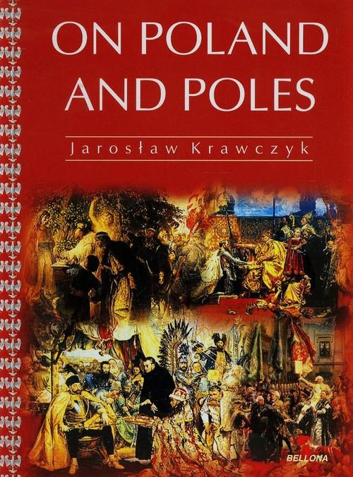 On Poland and Poles A historical Tale (J.Krawczyk)