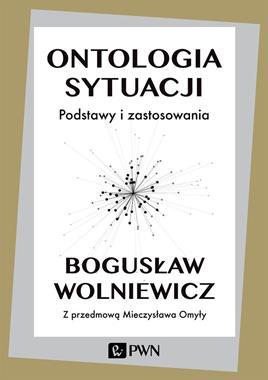 Ontologia sytuacji Podstawy i zastosowania (B.Wolniewicz)