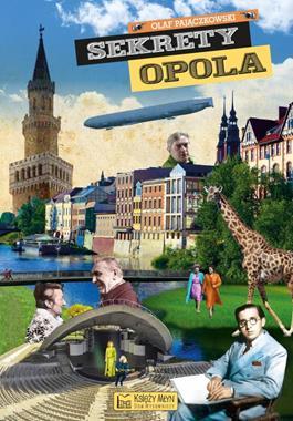 Sekrety Opola (O.Pajączkowski)