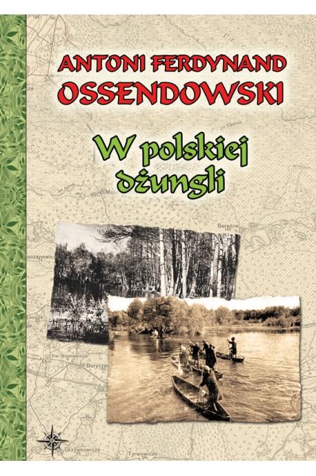 W polskiej dżungli (Polesie)(A.F.Ossendowski)