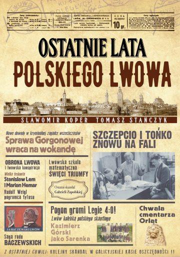 Ostatnie lata polskiego Lwowa (S.Koper T.Stańczyk)