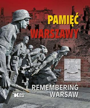 Pamięć Warszawy / Remembering Warsaw (opr.zbiorowe)