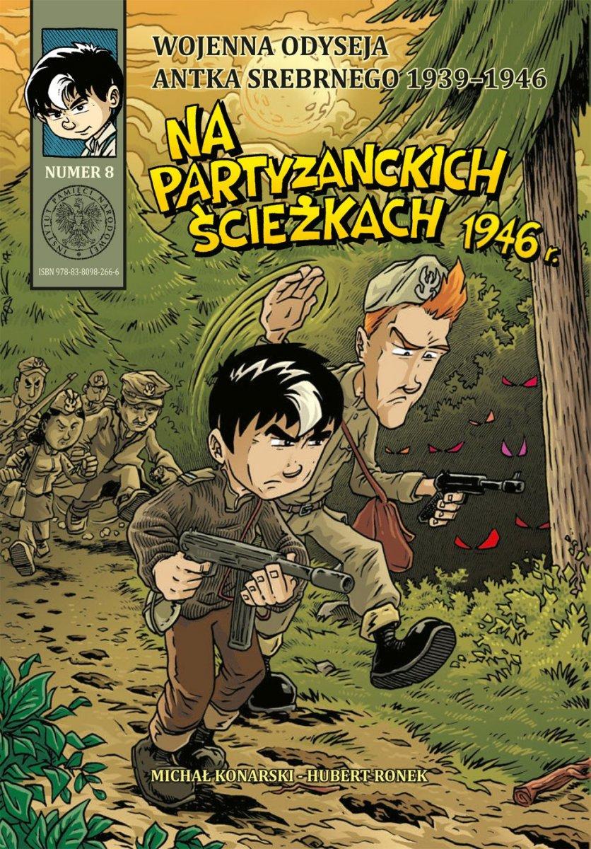 Na partyzanckich ścieżkach Wojenna odyseja Antka Srebrnego T.8 (M.Konarski H.Ronek)