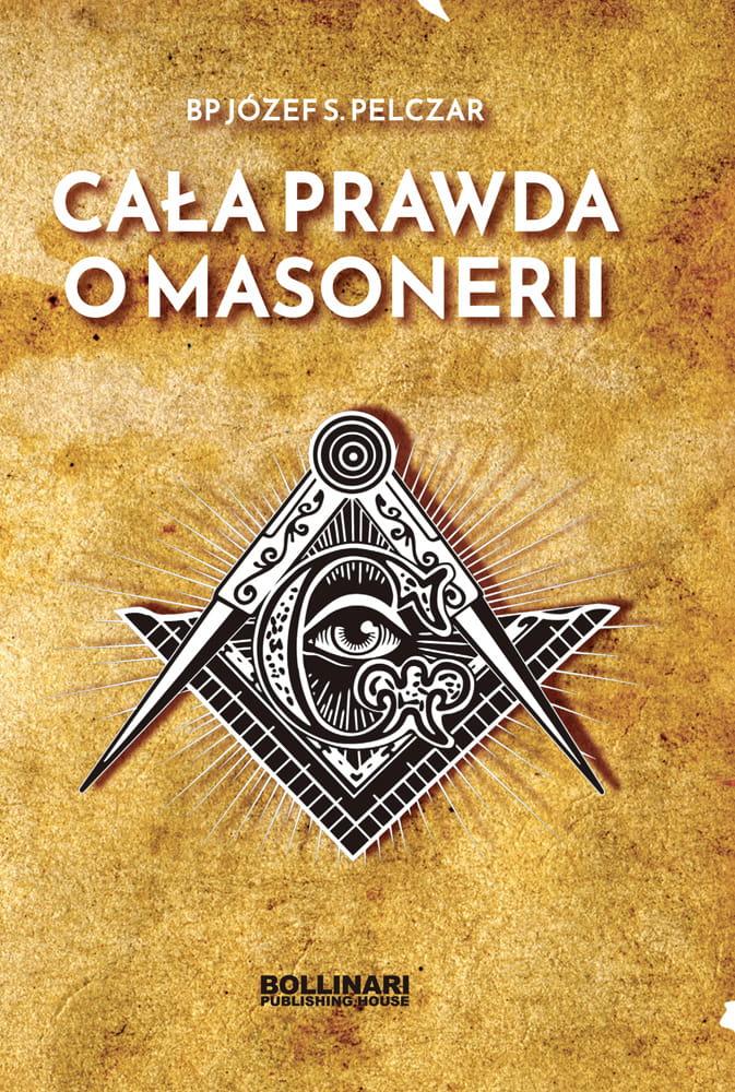 Cała prawda o masonerii (J.Pelczar)
