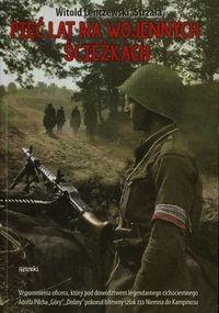 Pięć lat na wojennych ścieżkach (W.Lenczewski