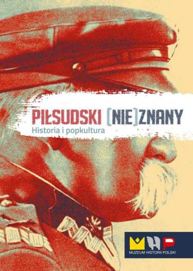 Piłsudski (nie)znany Historia i popkultura + DVD (M.Mirowski)