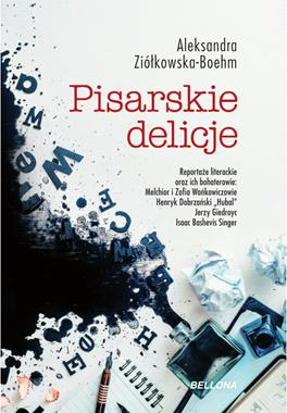 Pisarskie delicje Reportaże literackie (Al.Ziółkowska-Boehm)