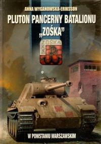 """Pluton pancerny Batalionu """"Zośka"""" w Powstaniu Warszawskim (A.Wyganowska-Eriksson)"""