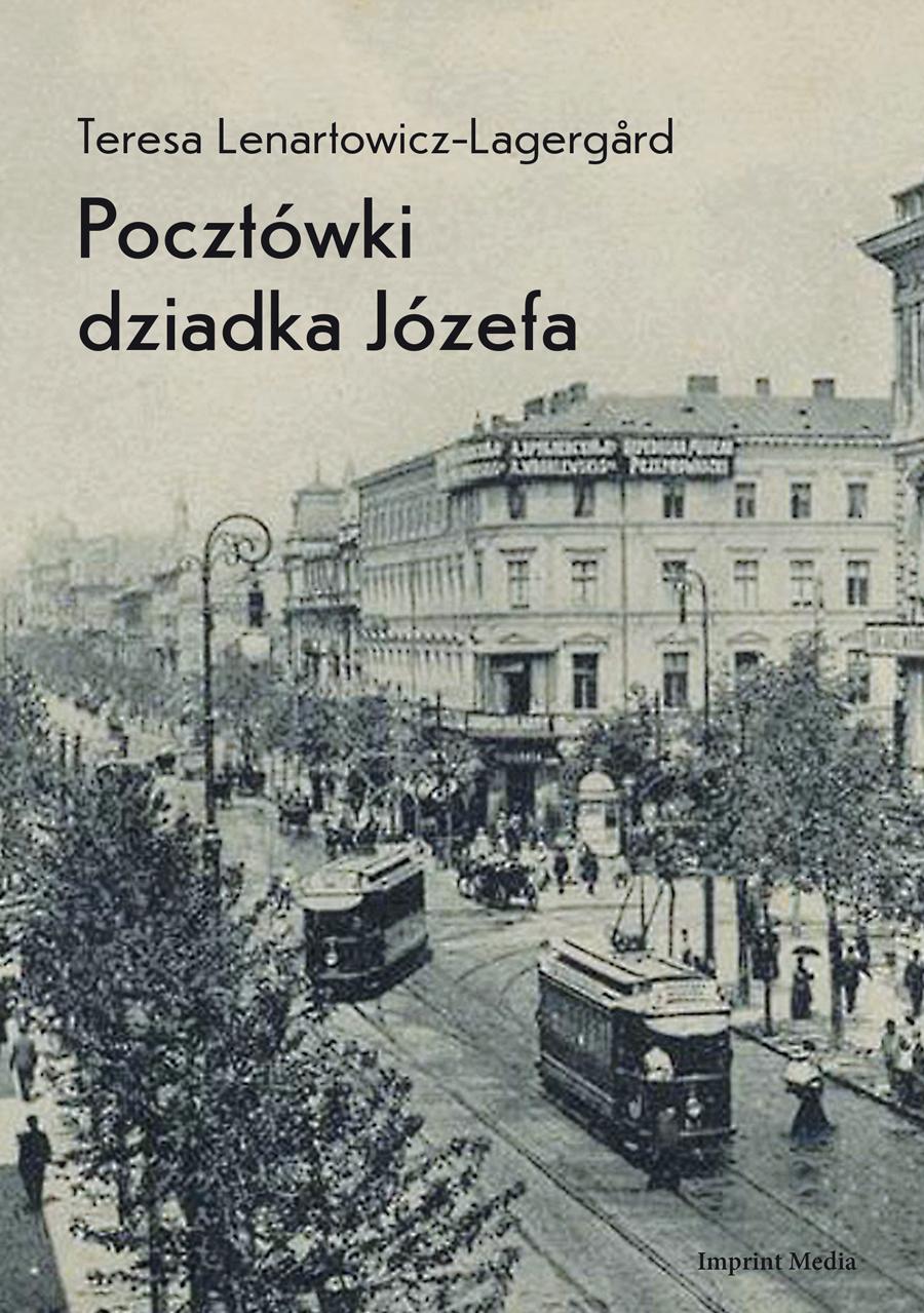 Pocztówki dziadka Józefa (T.Lenartowicz-Lagergard)