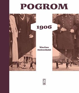Pogrom 1906 (W.Holewiński)